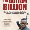 Paul Collier: Le milliard d'en bas, Pourquoi les pays pauvres échouent et que peut-on y faire ?