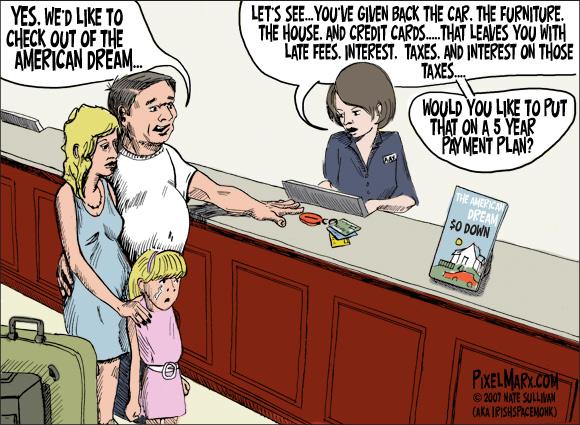 Le rêve américain s'achète à crédit : qu'importe la manière dont on s'offre le flacon, pourvu qu'il y ait l'ivresse